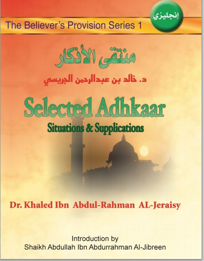 Selected Adhkaar: Situations and Supplications