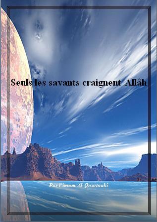 Seuls les savants craignent Allâh