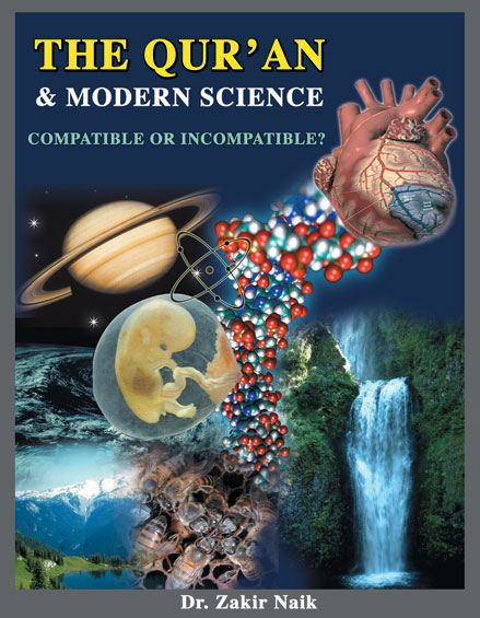 The Quran and Modern Science Compatible or Incompatible