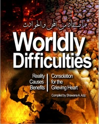 Worldly Difficulties - Reality, Causes and Benefits