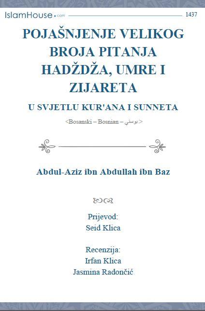 Pojašnjenje velikog broja pitanja hadždža, umre i zijareta u svjetlu Kur'ana i Sunneta