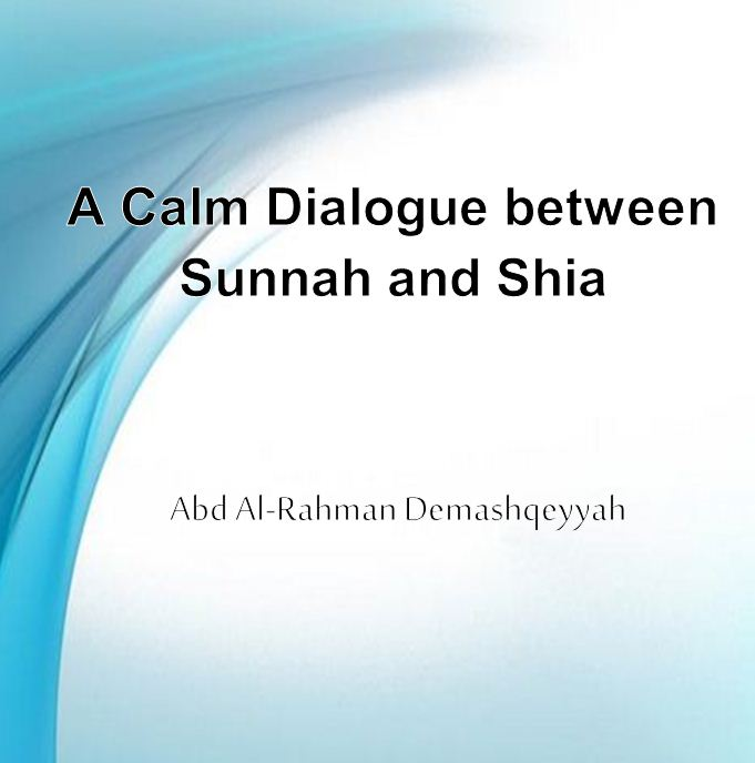 A Calm Dialogue between Sunnah and Shia