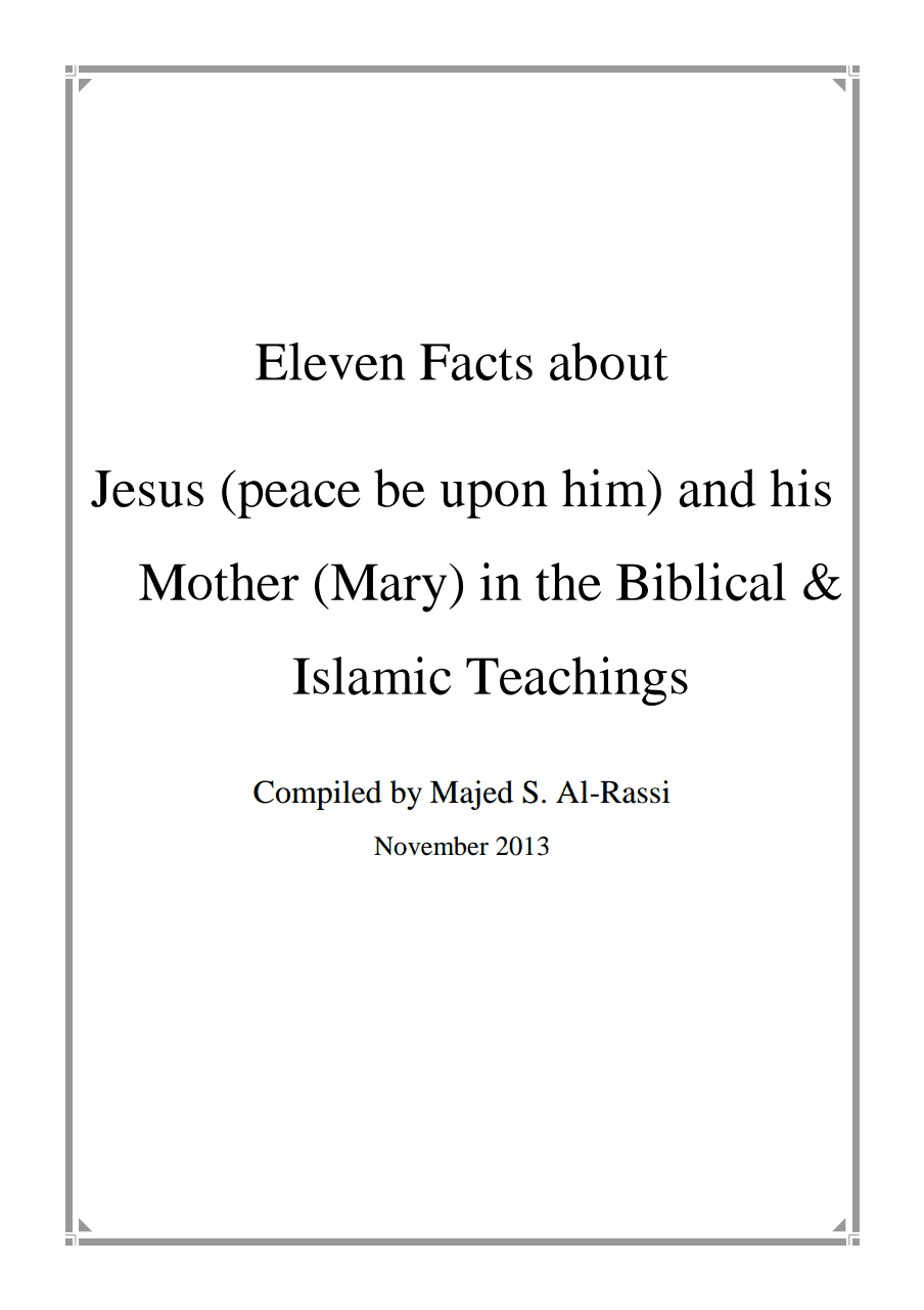 Eleven Facts about Jesus (peace be upon him) and his Mother (Mary) in the Biblical & Islamic Teachings