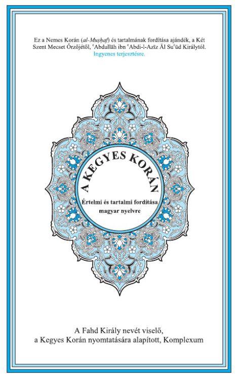 A Kegyes Korán értelmi és tartalmi fordítása magyar nyelvre