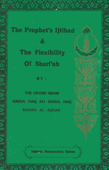 The prophet's Ijtihad and the flexibility of shari'ah