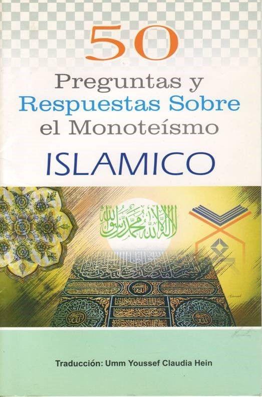 50 Preguntas y respuestas sobre el monoteísmo islámico