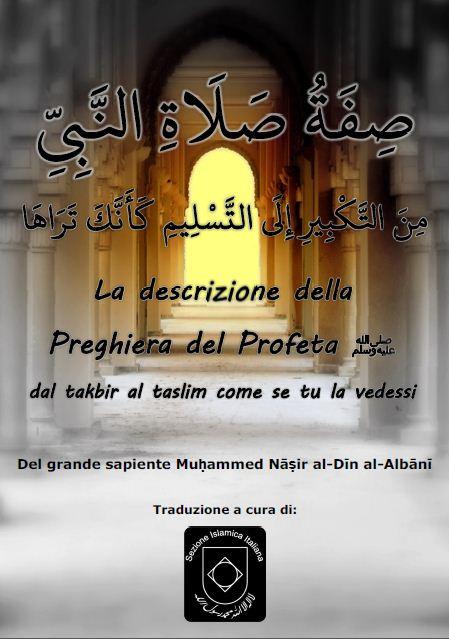 La Descrizione della Preghiera del Profeta ﷺ dal Takbir al Taslim come se tu la vedessi