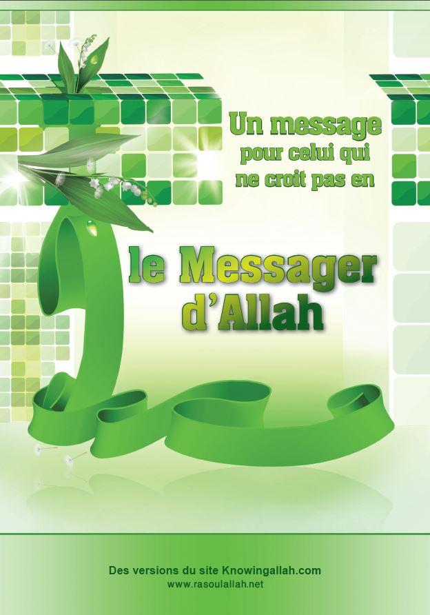 Un message pour celui qui ne croit pas en le Messager d'Allah