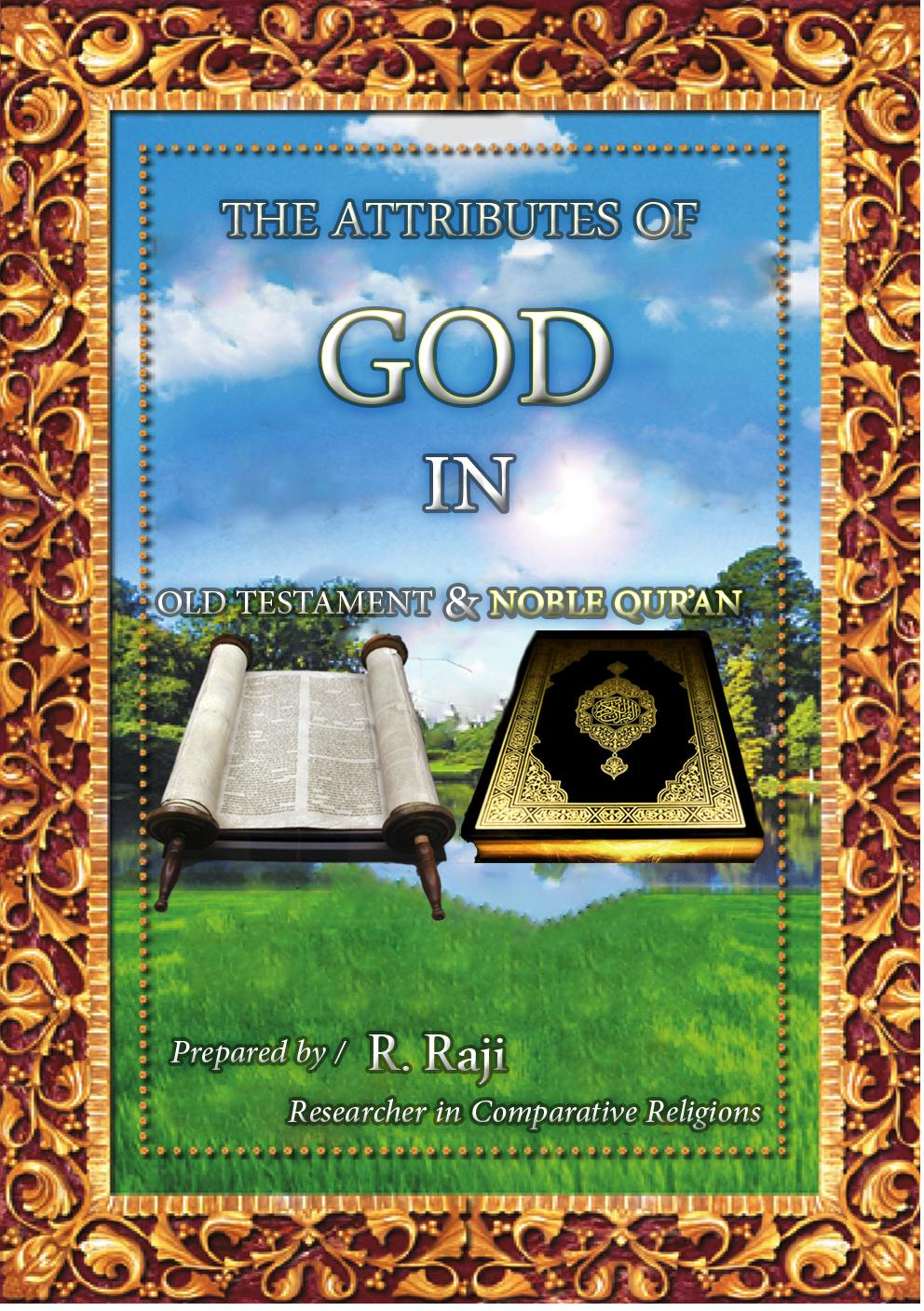 THE ATTRIBUTES OF GOD IN OLD TESTAMENT & NOBLE QUR'AN