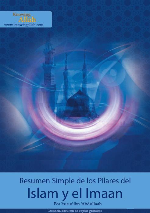Resumen Simple de los Pilares del Islam y el Imaan